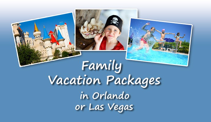 Family Vacation in Vegas or Orlando